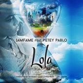 Lola (feat. Petey Pablo) by IamF.A.M.E