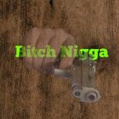 Bitch Nigga by Scorpio