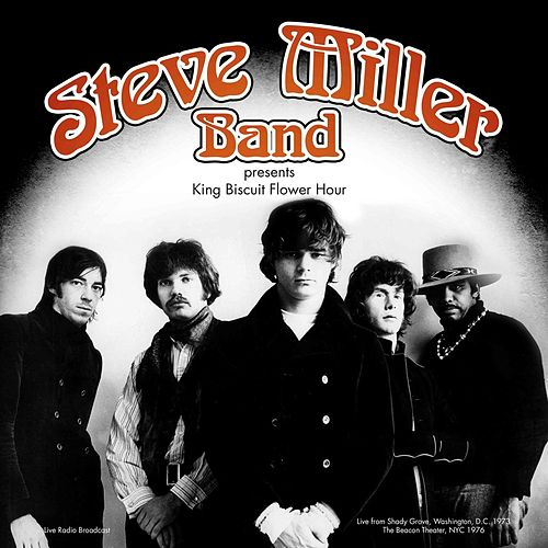 King Biscuit Flower Hour Presents (Live) by Steve Miller Band