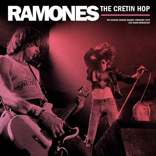 The Cretin Hop (Live) by The Ramones