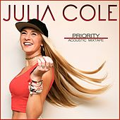 Priority (Acoustic Mixtape) by Julia Cole