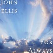 For Always by John Ellis