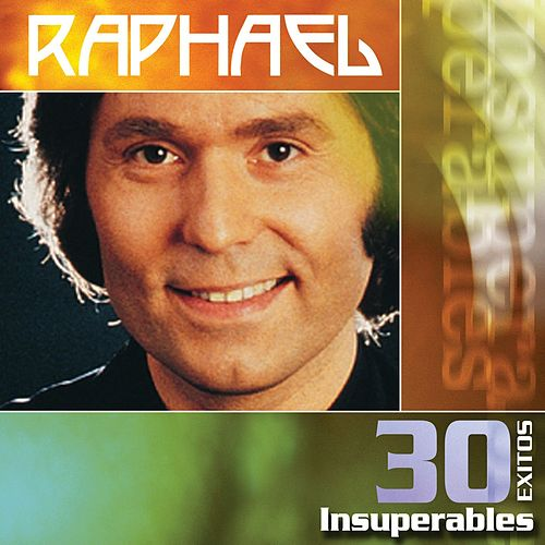 30 Exitos Insuperables by Raphael