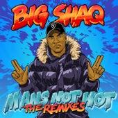 Man's Not Hot (The Remixes) de Big Shaq