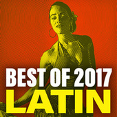 Best Of 2017 Latin von Various Artists