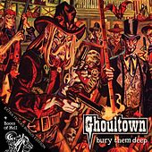 Bury Them Deep (Extended Version) by Ghoultown