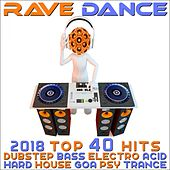 Rave Dance 2018 - Top 40 Hits Best Of Dubstep Bass Electro Acid Hard House Goa Psy Trance van Various