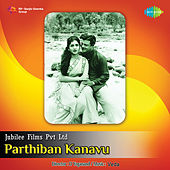 Parthiban Kanavu (Original Motion Picture Soundtrack) by Various Artists