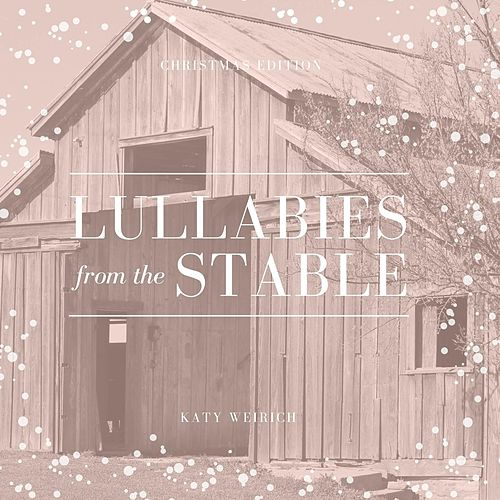 Lullabies from the Stable by Katy Weirich