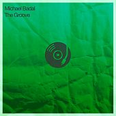 The Groove by Michael Badal