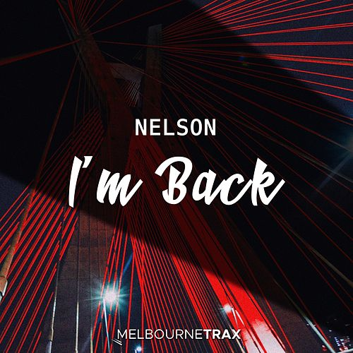 I'm Back by Nelson