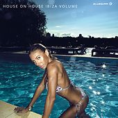 House On House Ibiza Volume - EP by Various Artists