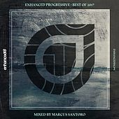 Enhanced Progressive - Best Of 2017, Mixed by Marcus Santoro - EP von Various Artists