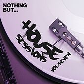 Nothing But... House Sessions, Vol. 07 - EP by Various Artists