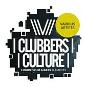 Clubbers Culture: Liquid Drum & Bass Elements - EP by Various Artists