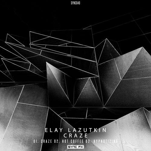 Craze - Single by Elay Lazutkin