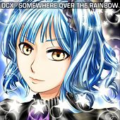Somewhere over the Rainbow by DCX