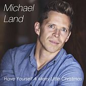 Have Yourself a Merry Little Christmas by Michael Land