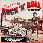 The Birth of Rock n Roll Vol. 3 by Various Artists