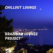 Brazilian Lounge Project by Chillout Lounge
