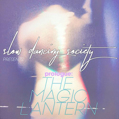 Prologue: The Magic Lantern by Slow Dancing Society