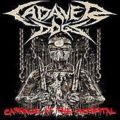 Carnage at the Hospital 2 by Cadaver Dogs