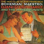 HOT CLUB OF SAN FRANCISCO: Bohemian Maestro - Django Reinhardt and the Impressionists von Various Artists