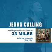 Jesus Calling (As Made Popular By 33Miles) - Performance Track EP by 33 Miles
