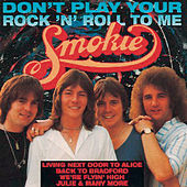 Don't Play Your Rock 'n' Roll To Me by Smokie