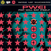 Wise Up Suckers by Pop Will Eat Itself