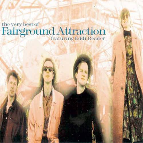 The Very Best Of Fairground Attraction by Fairground Attraction