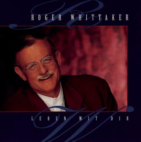Leben mit dir von Roger Whittaker