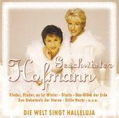 Die Welt singt Hallelujah by Geschwister Hofmann