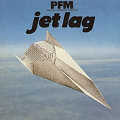 Jet Lag von Premiata Forneria Marconi
