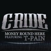Money Round Here von C-Ride