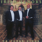 We Three Kings by The Irish Tenors