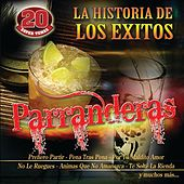 La Historia De Los Exitos-Parranderas by Various Artists