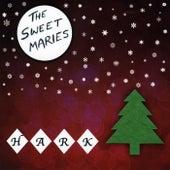 Hark de The Sweet Maries