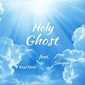 Holy Ghost (feat. Swagga) by Real Hitta