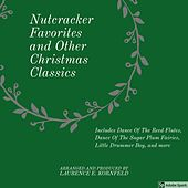 Nutcracker Favorites and Other Christmas Classics by Laurence E Kornfeld