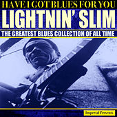 Lightnin' Slim  (Have I Got Blues Got You) de Lightnin' Slim
