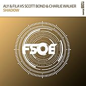 Shadow (Aly & Fila vs. Scott Bond vs. Charlie Walker) by Aly & Fila