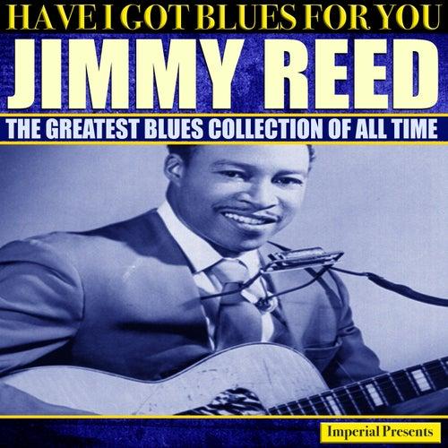 Jimmy Reed  (Have I Got Blues Got You) de Jimmy Reed