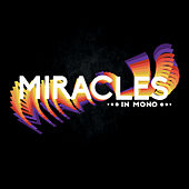 Miracles in Mono by Ryan Dillaha and the Miracle Men