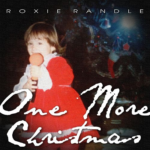 One More Christmas by Roxie Randle