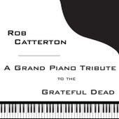 A Grand Piano Tribute to the Grateful Dead (Remastered) de Rob Catterton