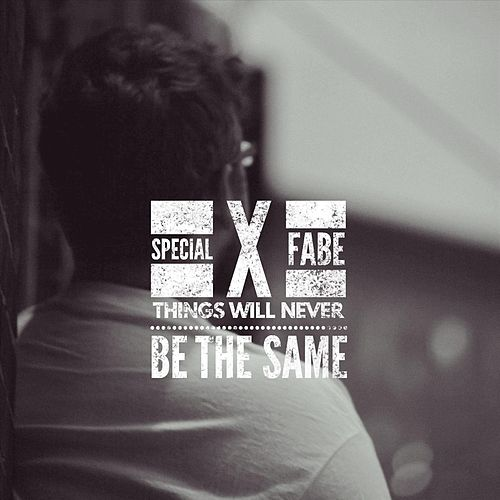 Things Will Never Be the Same (feat. Fabe) by Special