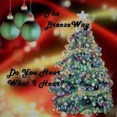Do You Hear What I Hear? de The BreezeWay