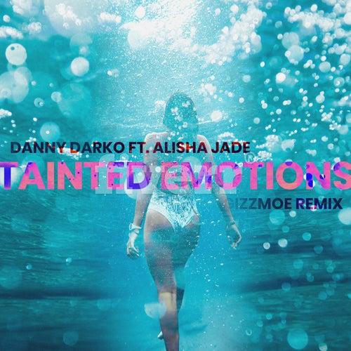 Tainted Emotions (Gizzmoe Remix) (feat. Alisha Jade) by Danny Darko