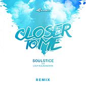 Closer To Me (feat. Loly Koladiadara) by Soulstice